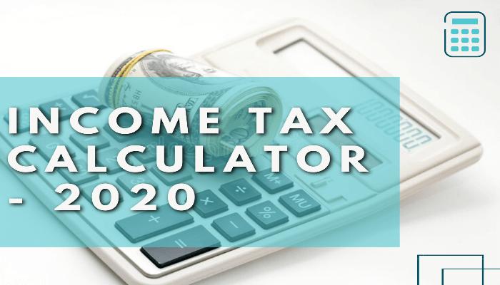 Income Tax Calculator - 2020