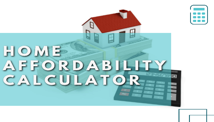 Home Loan Affordability Calculator