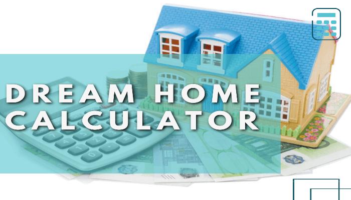 Dream Home Calculator