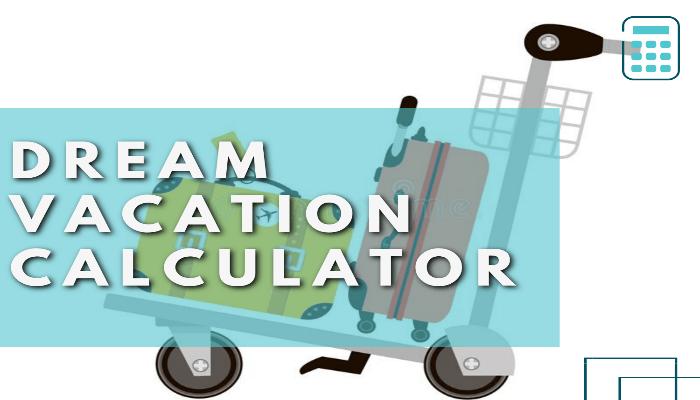 Dream Vacation Calculator