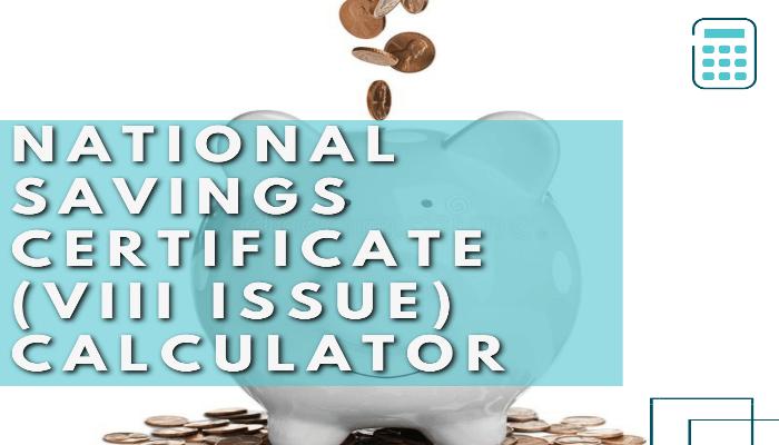 National Savings Certificate (VIII Issue) Calculator