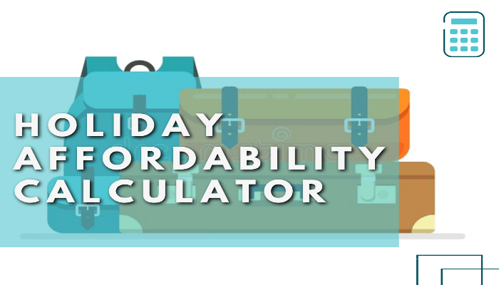 Holiday Loan Affordability Calculator