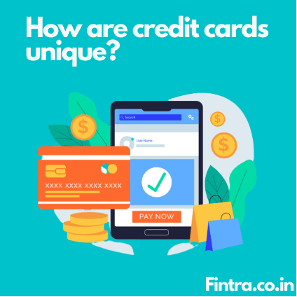 How are Credit Cards Unique